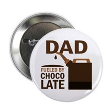 "Dad Fueled By Chocolate 2.25"" Button"