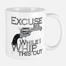 """""""Excuse me/ Whip this out"""" Small Small Mug"""