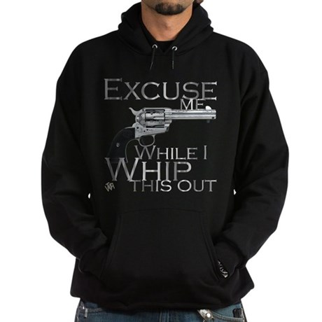 """Excuse me/ Whip this out"" Hoodie (dark)"