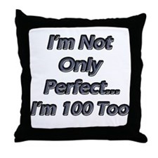 Funny 100 year old Throw Pillow