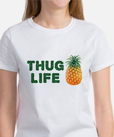 Thug Life - Pineapple Women's T-Shirt