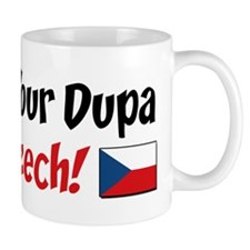 You Bet Your Dupa I'm Czech Mug