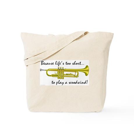 Trumpet-Life's Too Short Tote Bag