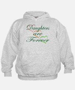 Daughters Are Forever Hoodie