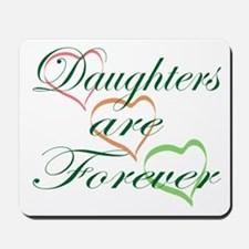 Daughters Are Forever Mousepad