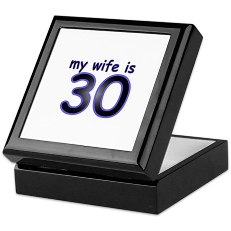 My Wife Is 30 Keepsake Box