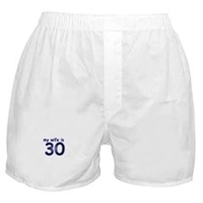 My Wife Is 30 Boxer Shorts