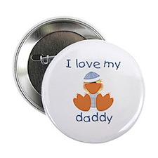 I love my daddy (baby boy ducky) Button
