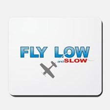 Fly Low and Slow Mousepad