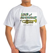 Trumpet-Loud & Obnoxious Ash Grey T-Shirt