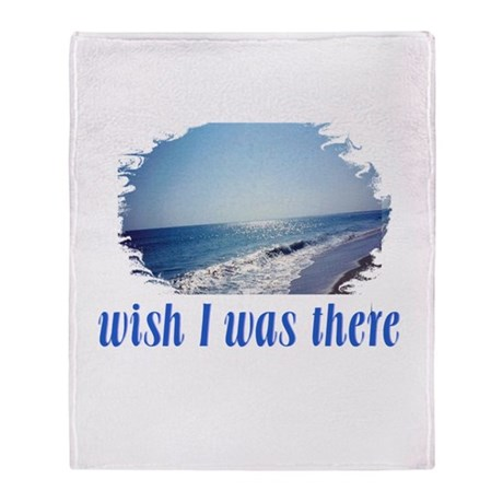 Beach/Ocean Wish I Was There Throw Blanket