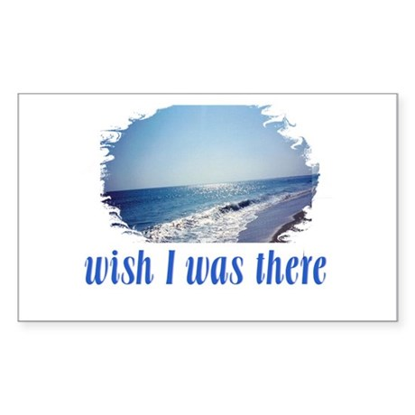 Beach/Ocean Wish I Was There Sticker (Rectangle)
