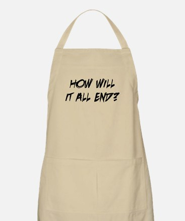 How Will It All End Apron