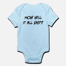 How Will It All End Infant Bodysuit