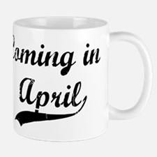 Coming in April Mug