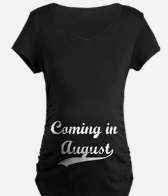 Coming in August T-Shirt
