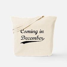 Coming in December Tote Bag