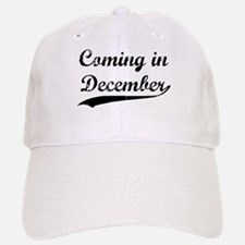 Coming in December Baseball Baseball Cap