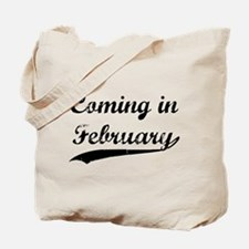 Coming in February Tote Bag