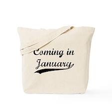 Coming in January Tote Bag