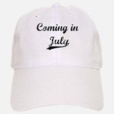 Coming in July Baseball Baseball Cap
