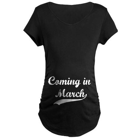Comin in March Maternity Dark T-Shirt