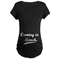 Comin in March T-Shirt
