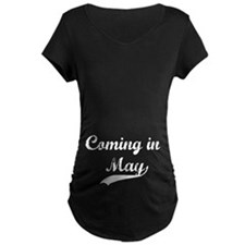 Coming in May T-Shirt