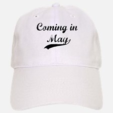 Coming in May Baseball Baseball Cap