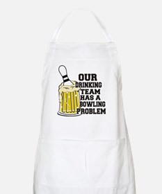 Drinking Team Has A Bowling Problem Apron