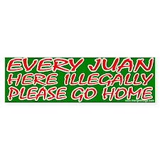 Every Juan Here Illegally Go Home Bumper Bumper Sticker