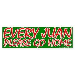 Every Juan Please Go Home Bumper Bumper Sticker