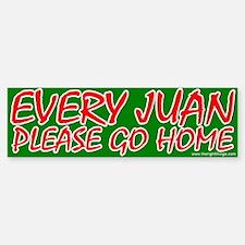 Every Juan Please Go Home Bumper Bumper Bumper Sticker