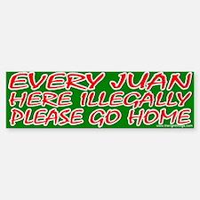 Every Juan Here Illegally Go Home Bumper Bumper Bumper Sticker