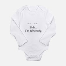 Shh... I'm rebooting Long Sleeve Infant Bodysuit