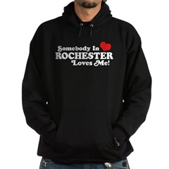 Somebody In Rochester Loves Me Hoodie