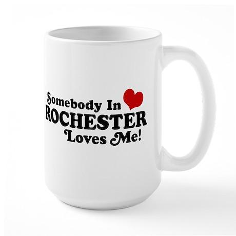 Somebody In Rochester Loves Me Large Mug