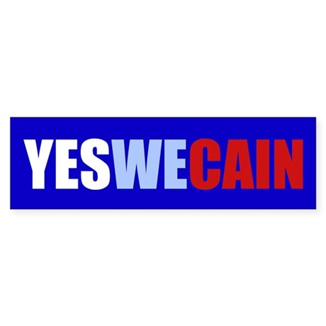 Yes We Cain Sticker (Bumper)