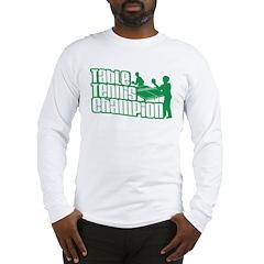 Pong Champ Long Sleeve T-Shirt