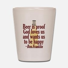 Beer is Proof Shot Glass