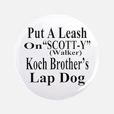 """Walker: Koch Bros LapDog 3.5"""" Button"""
