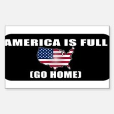 America is Full (Go Home) Decal