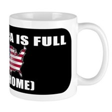 America is Full (Go Home) Small Mug