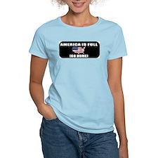 America is Full (Go Home) T-Shirt