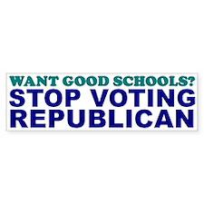 Want Good Schools? Bumper Bumper Sticker