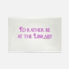 I'd rather be at the Library Rectangle Magnet