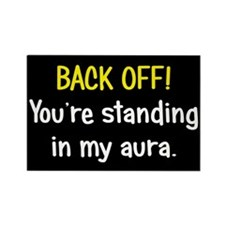 Back off My Aura Rectangle Magnet