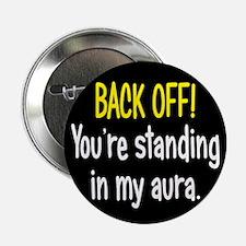 "Back off My Aura 2.25"" Button"