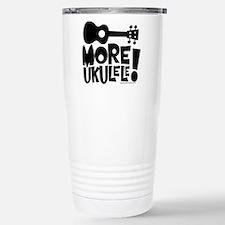 More Ukulele! Stainless Steel Travel Mug