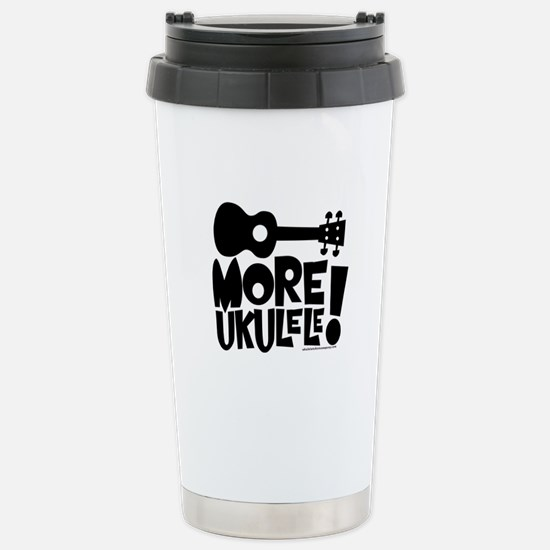 More Ukulele! Stainless Steel Travel Mug